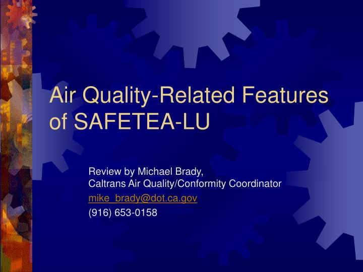 Air quality related features of safetea lu