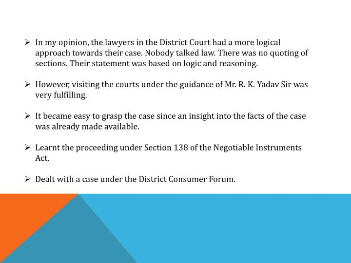 In my opinion, the lawyers in the District Court had a more logical approach towards their case. Nobody t
