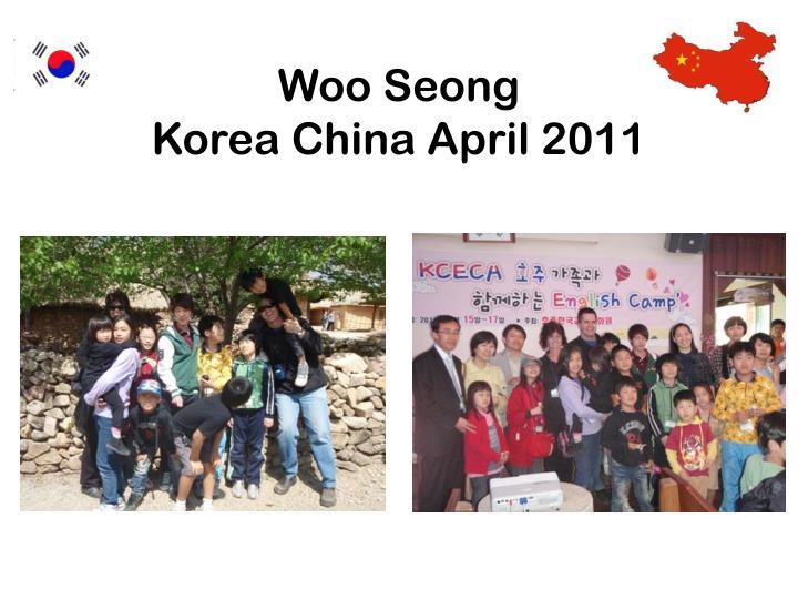 Woo seong korea china april 20111