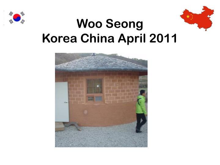 Woo seong korea china april 20112