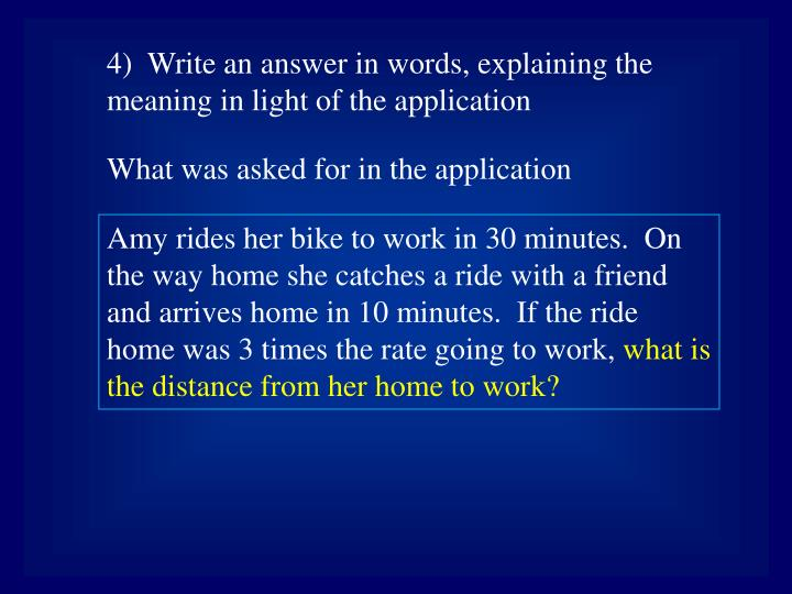 4)  Write an answer in words, explaining the meaning in light of the application