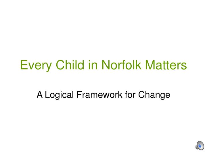 every child in norfolk matters n.