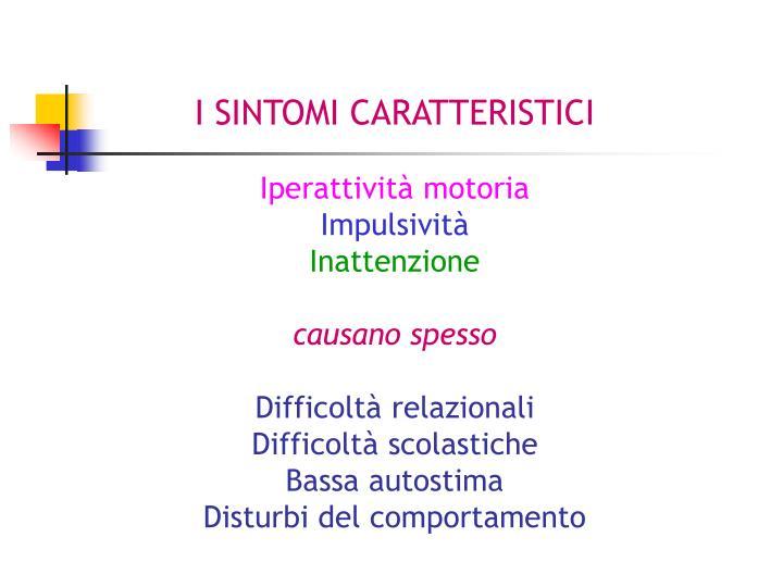 I SINTOMI CARATTERISTICI