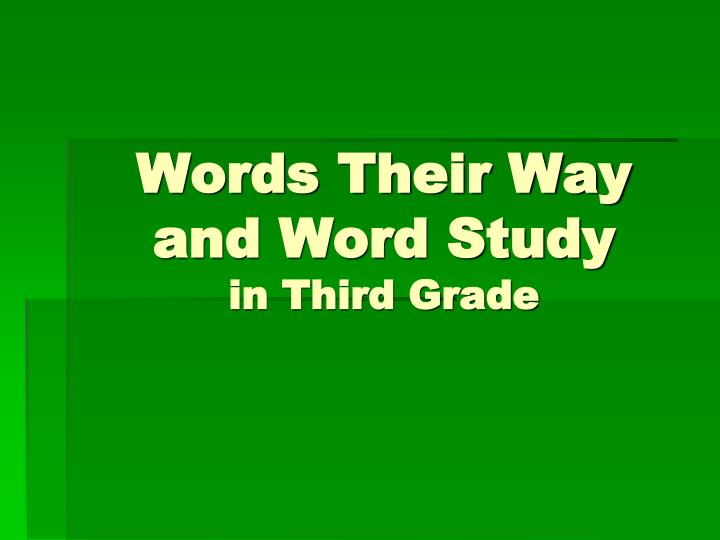 words their way and word study in third grade n.