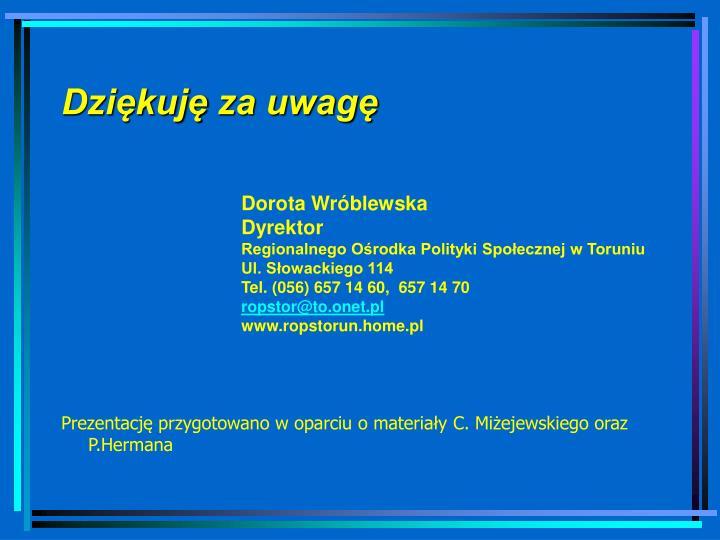 Prezentację przygotowano w oparciu o materiały C. Miżejewskiego oraz  P.Hermana