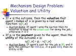 mechanism design problem valuation and utility