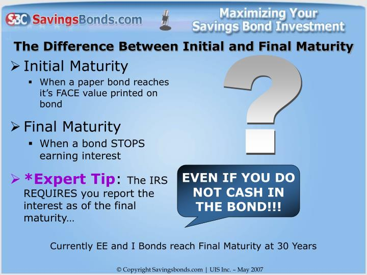 EVEN IF YOU DO NOT CASH IN THE BOND!!!