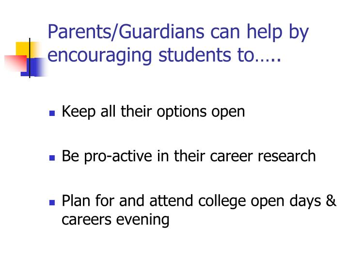 Parents/Guardians can help by encouraging students to…..