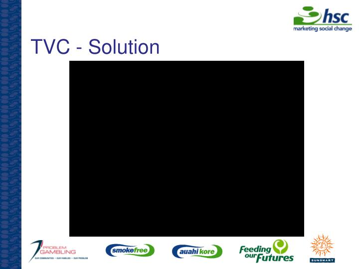 TVC - Solution