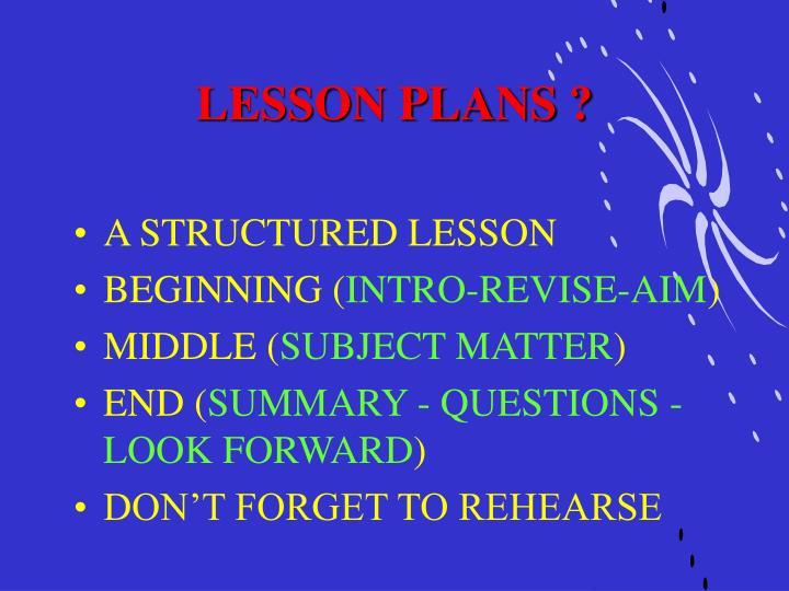 LESSON PLANS ?
