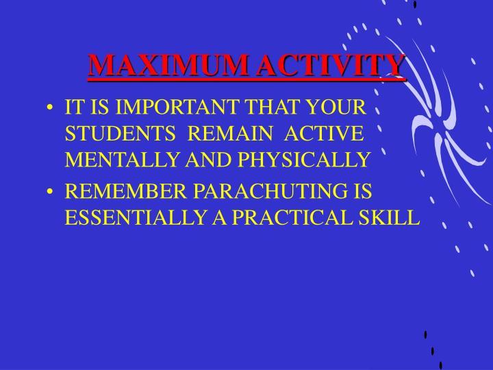 MAXIMUM ACTIVITY