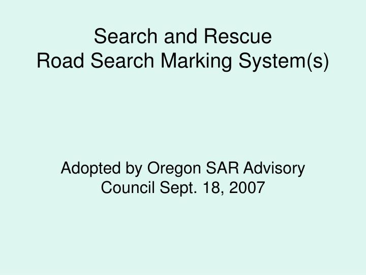 search and rescue road search marking system s n.