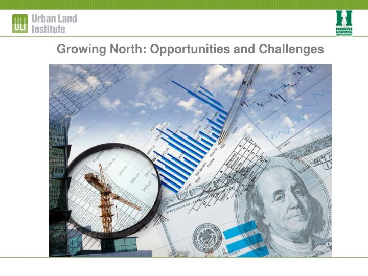 Growing North: Opportunities and Challenges