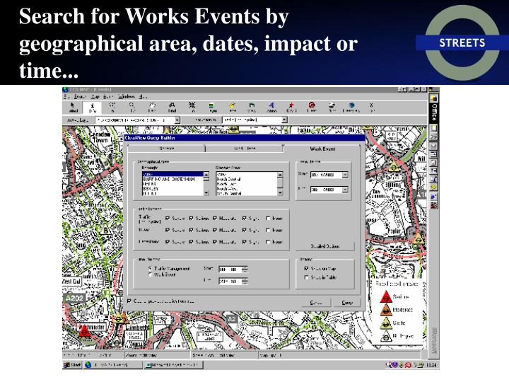Search for Works Events by geographical area, dates, impact or time...