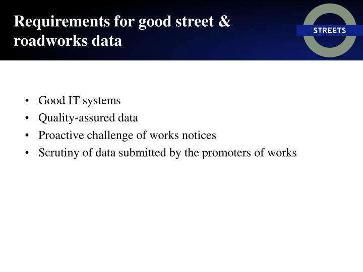 Requirements for good street & roadworks data