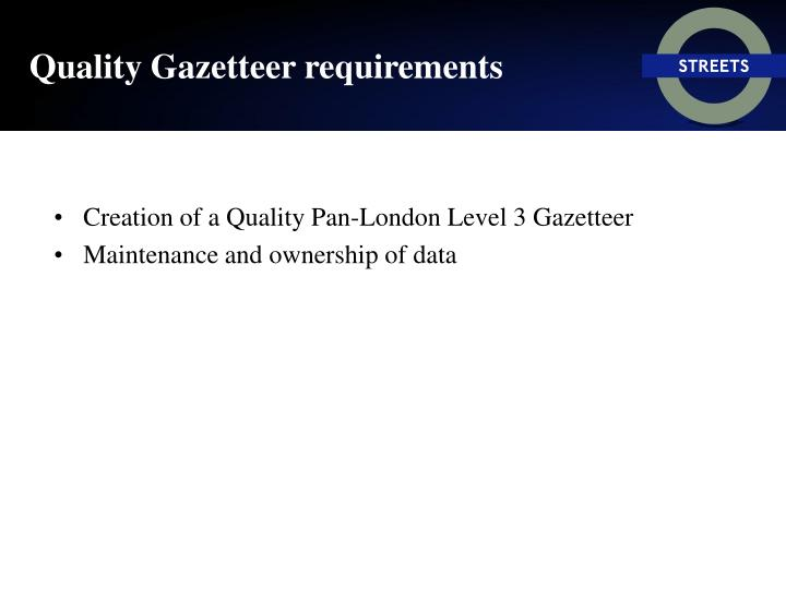 Quality Gazetteer requirements