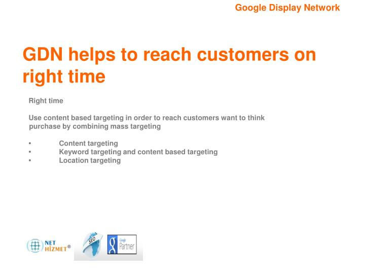 GDN helps to reach customers on right time