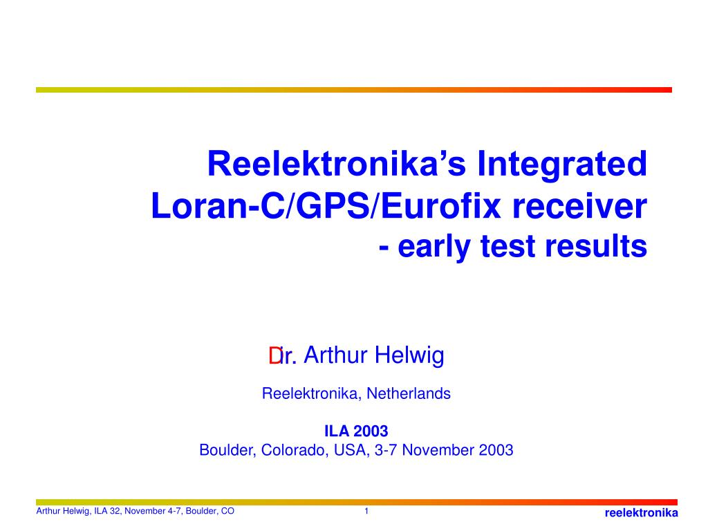 ppt reelektronika's integrated loran c gps eurofix receiver loran-c shut down reelektronika s integrated loran c gps eurofix receiver early test results n