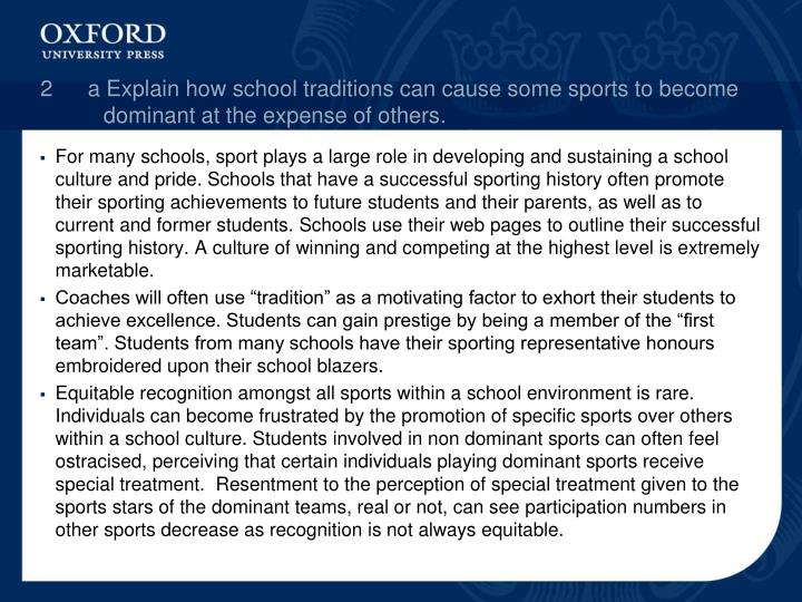 2a Explain how school traditions can cause some sports to become dominant at the expense of others.