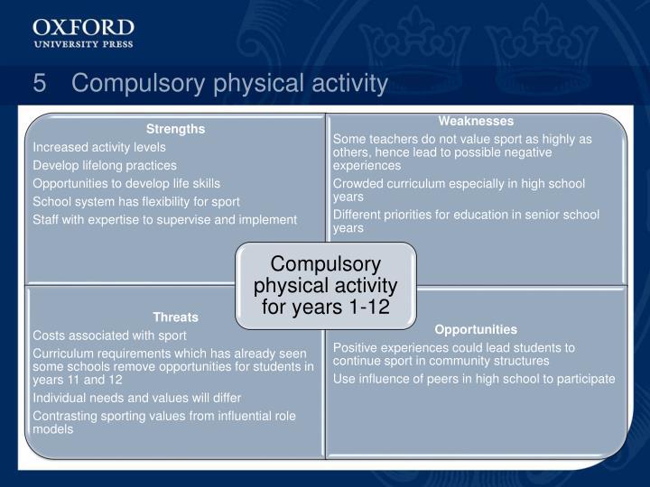 5Compulsory physical activity