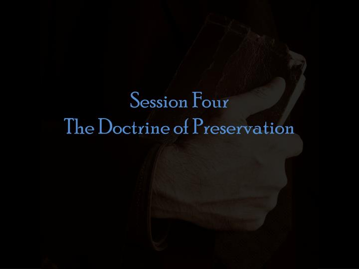 Session four the doctrine of preservation