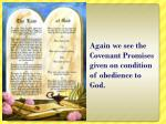 again we see the covenant promises given on condition of obedience to god