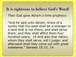 it is righteous to believe god s word