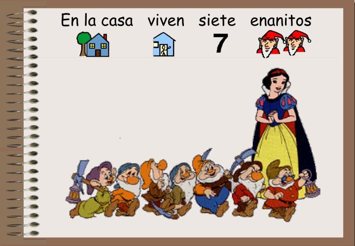 En la casa   viven   siete   enanitos