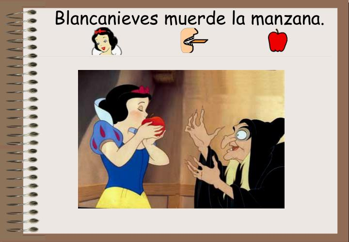 Blancanieves muerde la manzana.