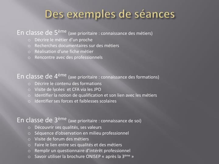 Des exemples de séances
