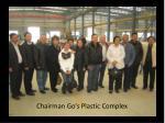 chairman go s plastic complex