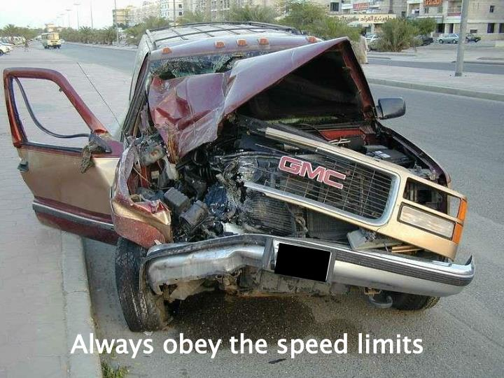 Always obey the speed limits