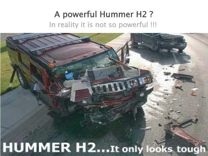 A powerful Hummer H2 ?