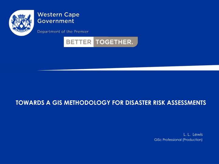towards a gis methodology for disaster risk assessments n.