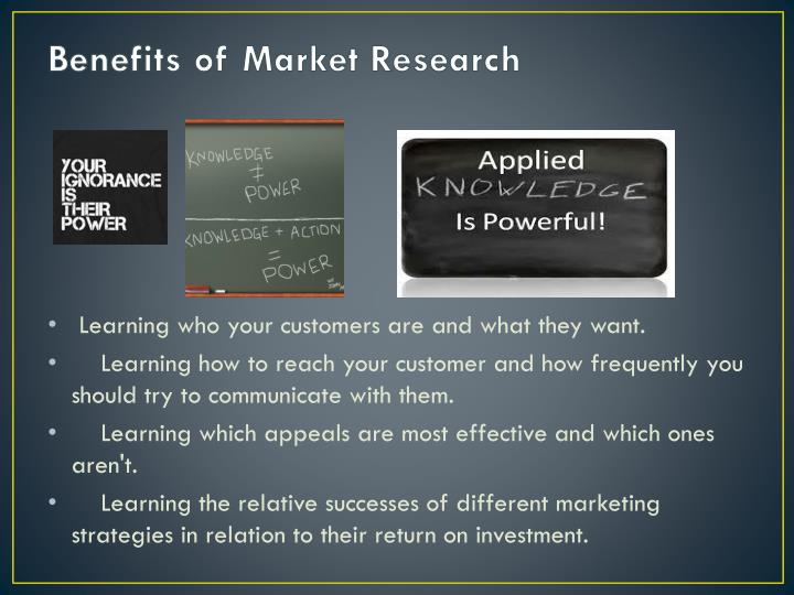 advantage of marketing research Marketing research, including problem definition, research design, data types and sources, sampling plan, data collection, data analysis, and reporting of the results.
