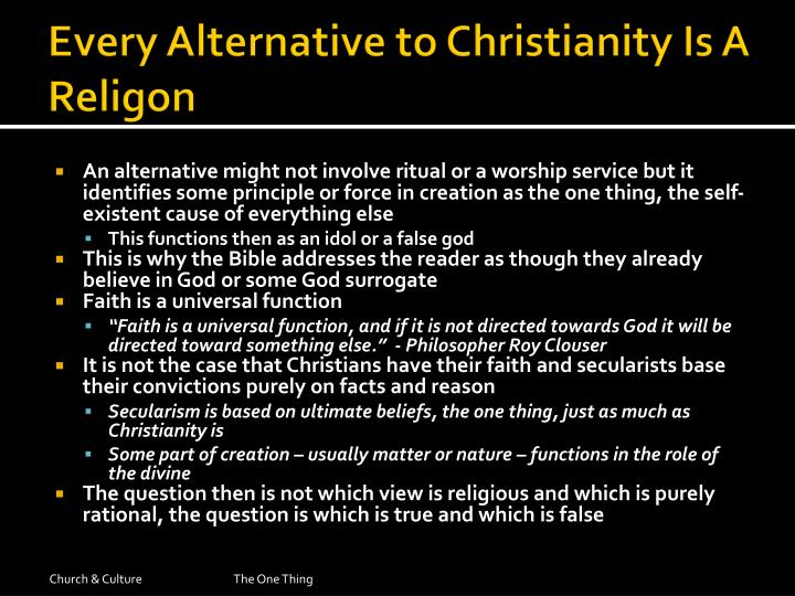 Every Alternative to Christianity Is A