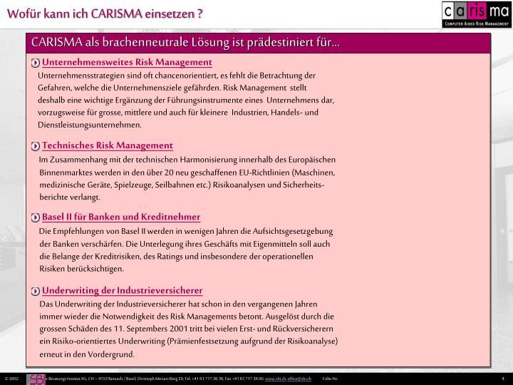 CARISMA als brachenneutrale Lösung ist prädestiniert für...