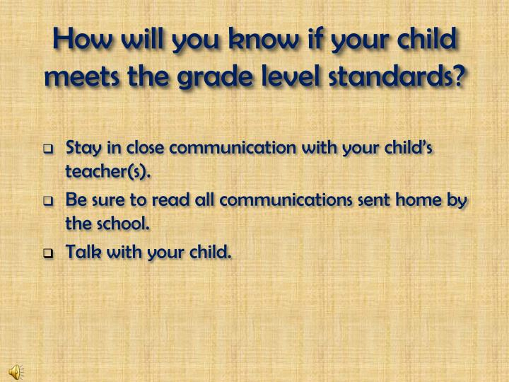 How will you know if your child meets the grade level standards?