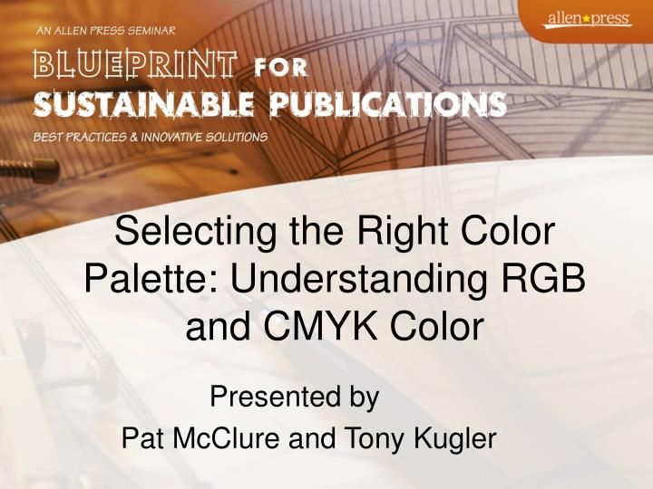 Ppt selecting the right color palette understanding rgb and cmyk selecting the right color palette understanding rgb and cmyk color malvernweather Images