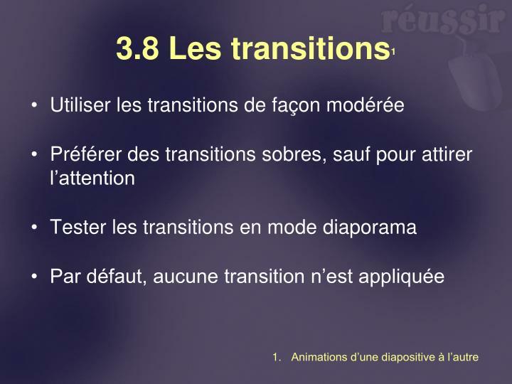 3.8 Les transitions