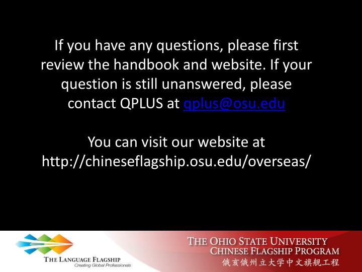 If you have any questions, please first review the handbook and website. If your question is still unanswered, please contact QPLUS at