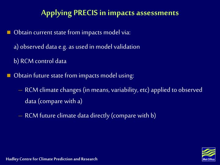 Applying PRECIS in impacts assessments
