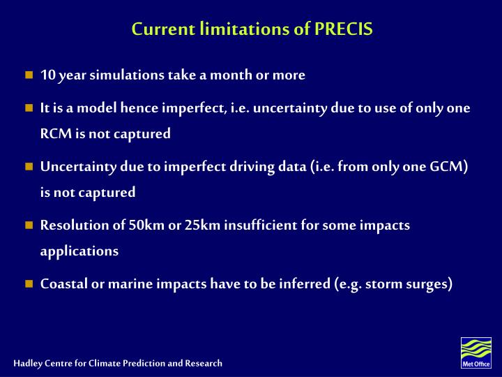 Current limitations of PRECIS