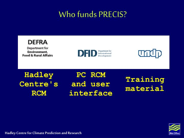 Who funds PRECIS?