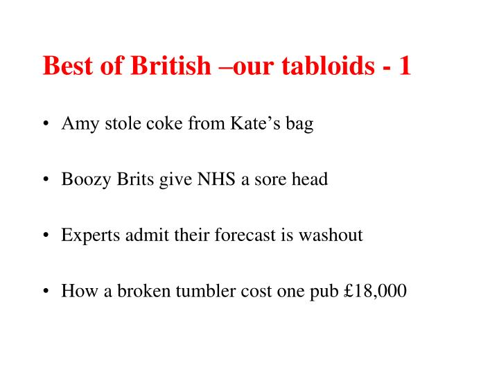 Best of British –our tabloids - 1