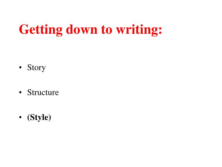 Getting down to writing: