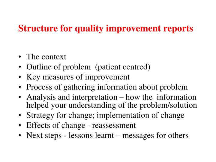 Structure for quality improvement reports