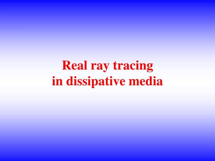 Real ray tracing