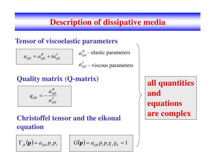 Description of dissipative media