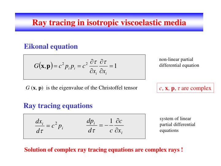 Ray tracing in isotropic viscoelastic media